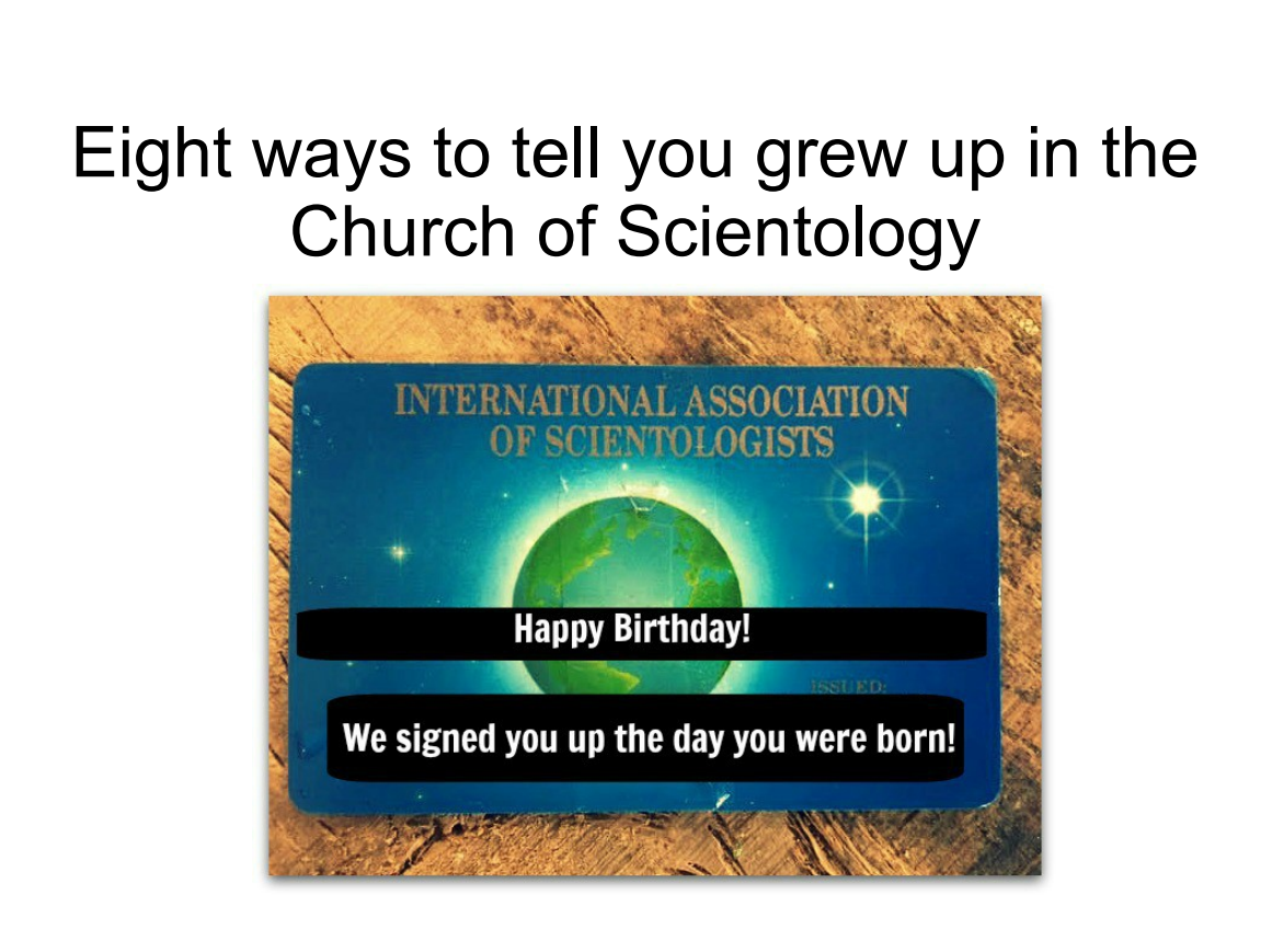 8 Ways to Tell You Grew Up in Scientology